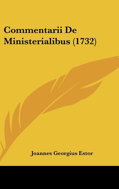 Commentarii De Ministerialibus (1732) (Latin Edition) ebook