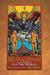 Her Dead Husband : The Overthrow of Fate, Time, and Death