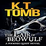 The Lair of Beowulf : A Phoenix Quest Adventure, Book 3 | K.T. Tomb