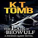 The Lair of Beowulf: A Phoenix Quest Adventure, Book 3