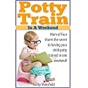 Potty Train in a Weekend: Mom of Four Shares the Secret to Having Your Child Potty Trained in a Weekend Audiobook by Becky Mansfield Narrated by Kirsten Oliphant