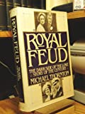 Royal Feud: The Dark Side of the Love Story of the Century