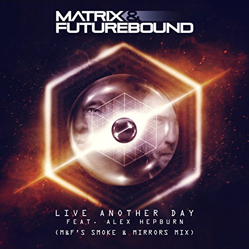 Live Another Day (M&F's Smoke & Mirrors Mix) [feat. Alex Hepburn] [Club Master]