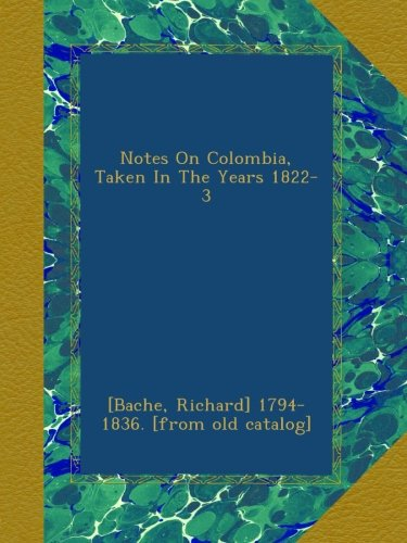 Notes On Colombia, Taken In The Years 1822-3 PDF