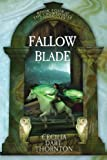 Fallowblade: The Crowthistle Chronicles Book #4 (Volume 4) by Cecilia Dart-Thornton (2013-07-15)