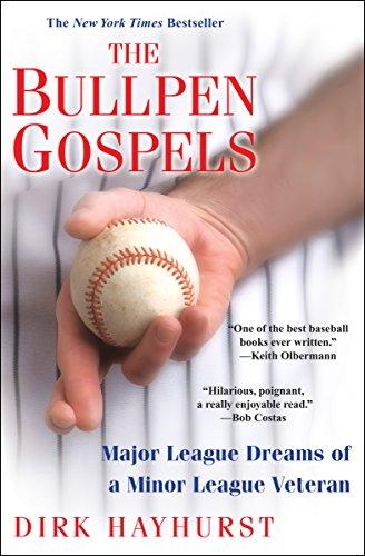 The Bullpen Gospels: Major League Dreams of a Minor League Veteran cover
