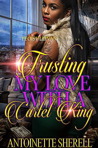 Trusting My Love With A Cartel King
