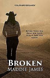 Broken (Colorado Dreamin' Book 2)