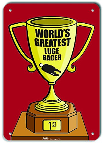 10 x 14 PetKa Signs and Graphics PKWG-0343-NA/_Worlds Greatest Luge Racer Aluminum Sign Trophy Red
