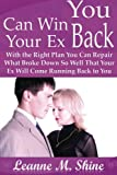 You Can Win Your Ex Back, Leanne M. Shine, 1304702448