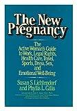 The New Pregnancy, Susan Lichtendorf and Phyllis Gillis, 0394502108