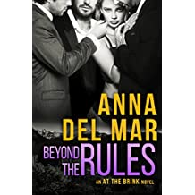Beyond the Rules (an At the Brink Novel)