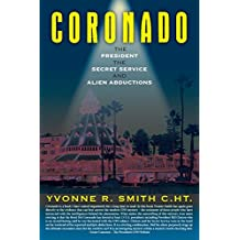 Coronado: The President, the Secret Service And Alien Abductions