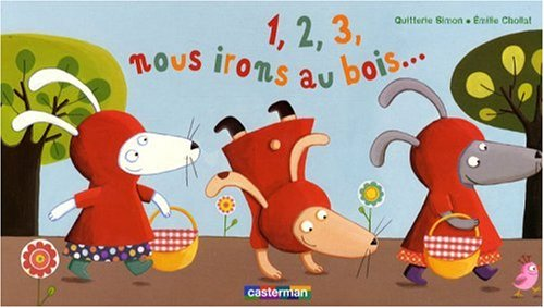 1,2,3, Nous Irons Au Bois... (French Edition)