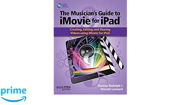 The Musician's Guide to iMovie for iPad: Creating, Editing
