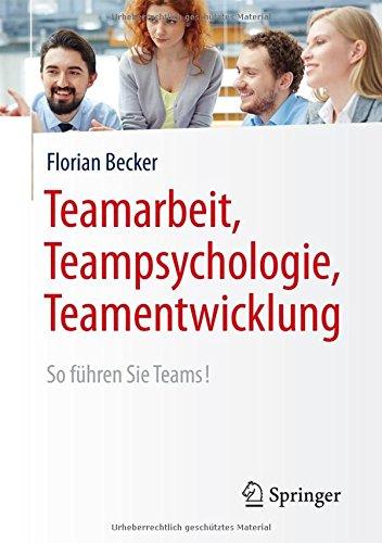 teamarbeit-teampsychologie-teamentwicklung-so-fhren-sie-teams