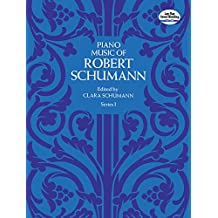 Piano Music of Robert Schumann, Series I