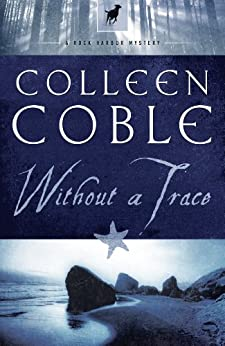 Without a Trace (Rock Harbor Series Book 1) by [Coble, Colleen]