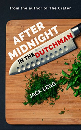 After Midnight in the Dutchman by [Legg, Jack]
