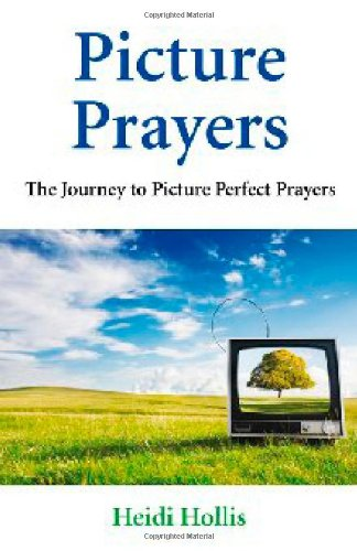 Picture Prayers: The Journey to Picture Perfect Prayers pdf