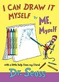 I Can Draw It Myself, by Me, Myself, Dr. Seuss, 0375866000