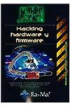 https://libros.plus/mundo-hacker-hacking-hardware-y-firmware/