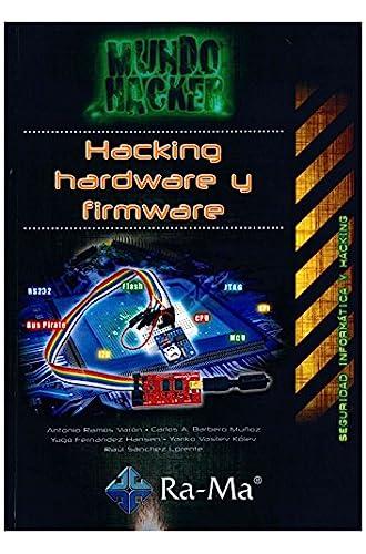 Mundo Hacker. Hacking, Hardware Y Firmware