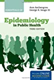 Essentials of Epidemiology in Public Health, Ann Aschengrau and George R. Seage, 1449657338