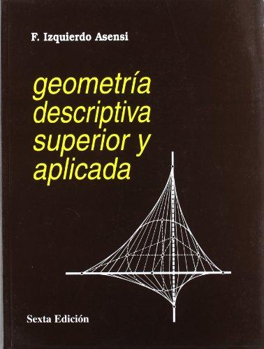 Descargar Libro Geometría Descriptiva Superior Y Aplicada Fernando Izquierdo Asensi