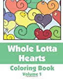 Whole Lotta Hearts Coloring Book, Various, 1494305569