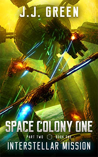 Interstellar Mission A Space Colonization Epic Adventure (Space Colony One, Part Two Book 1)