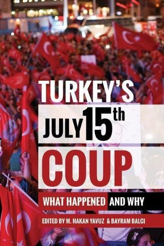 Read Online Turkey's July 15th Coup: What Happened and Why (Utah Series in Middle East Studies) pdf epub