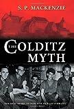 The Colditz Myth, S. P. MacKenzie, 0199203075