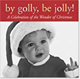 By Golly, Be Jolly!, Evelyn L. Beilenson, 1593599404