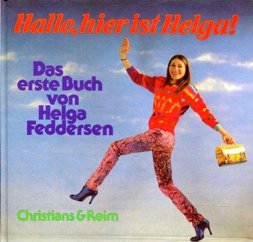 Hallo, hier ist Helga. Das erste Buch von Helga Feddersen
