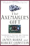 The Axemaker's Gift, James Burke and Robert E. Ornstein, 0874778565