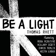 Be A Light [feat. Reba McEntire & Hillary Scott & Chris Tomlin &