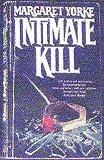 Intimate Kill, Margaret Yorke, 1555471188