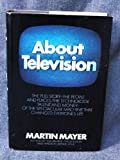 About Television, Martin Mayer, 0060128798