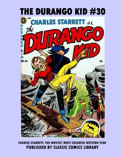 The Durango Kid Comics #30: Email Request Classic Comics Library Catalog]()
