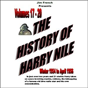 The History of Harry Nile, Box Set 5, Vol. 17-20, Winter 1954 to April 1956 Radio/TV Program
