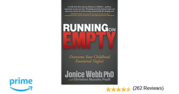 Running on Empty: Overcome Your Childhood Emotional Neglect ...