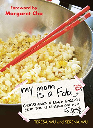 My Mom is a Fob: Earnest Advice in Broken English from Your Asian-American Mom by TarcherPerigee