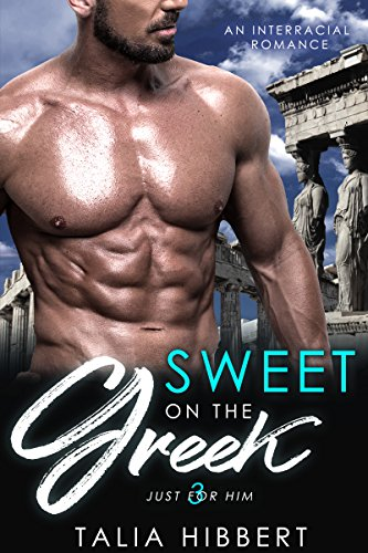 Greek Sweet - Sweet on the Greek: An Interracial Romance (Just for Him Book 3)