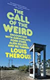 The Call of the Weird, Louis Theroux, 0306815672