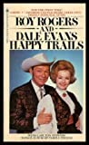 Happy Trails, Roy Rogers and Dale Evans, 0553142534