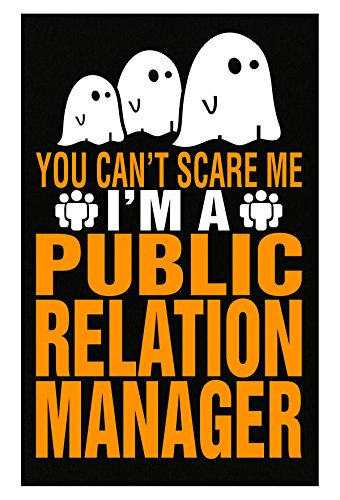 AttireOutfit You Cant Scare Me I Am A Public Relation Manager Halloween - Poster -