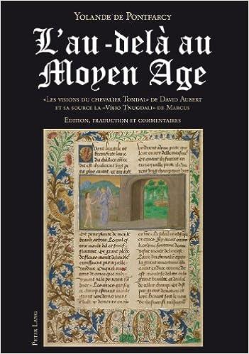Livres gratuits L'au-dela Au Moyen Age: Les Visions Du Chevalier Tondal de David Aubert Et Sa Source La Visio Tnugdali de Marcus pdf, epub ebook