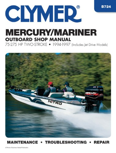 Clymer Manuals B724 Mercury/Marirner Outboard Shop Manual 75-275HP Two-Stroke, 1994-1997 (Includes Jet Drive Models) (1997 Outboard Repair Manual)