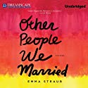 Other People We Married Audiobook by Emma Straub Narrated by Coleen Marlo